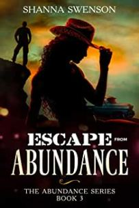 Escape to Abundance Shanna Swenson