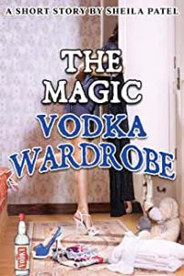 the magic vodka wardrobe sheila patel